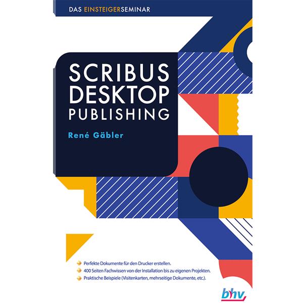 Scribus - Desktop Publishing - Das Einsteigerseminar