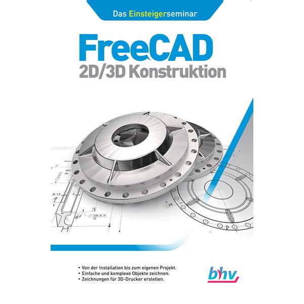 FreeCAD – 2D/3D Konstruktion – Das Einsteigerseminar